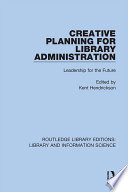 Creative Planning for Library Administration