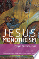 Jesus Monotheism  : Volume 1: Christological Origins: The Emerging Consensus and Beyond , Band 1