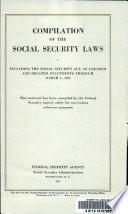 Compilation Of The Social Security Laws Including The Social Security Act As Amended And Related Enactments Through March 1 1947