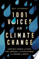 link to 1,001 voices on climate change : everyday stories of flood, fire, drought, and displacement from around the world in the TCC library catalog