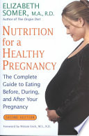 Nutrition for a Healthy Pregnancy, Revised Edition