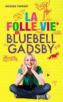 La folle vie de Bluebell Gadsby ebook