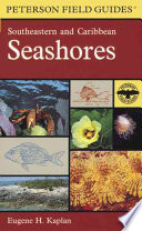 A Field Guide to Southeastern and Caribbean Seashores  : Cape Hatteras to the Gulf Coast, Florida, and the Caribbean