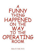 A Funny Thing Happened on the Way to the Operating Room