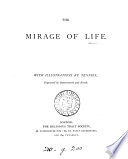 The Mirage Of Life By The Author Of The Three Questions What Am Whence Came I And Whither Do I Go