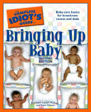 The Complete Idiot s Guide to Bringing Up Baby