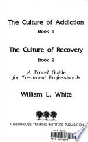 The Culture of Addiction, Book 1 ; The Culture of Recovery, Book 2