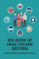 Big Book Of Healthcare Reform