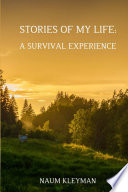 STORIES FROM MY LIFE  A SURVIVAL EXPERIENCE Book PDF