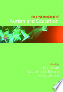 """The SAGE Handbook of Autism and Education"" by Rita Jordan, Jacqueline M. Roberts, Kara Hume"