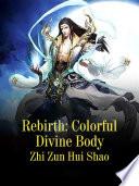 Rebirth  Colorful Divine Body