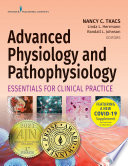 """Advanced Physiology and Pathophysiology: Essentials for Clinical Practice"" by Nancy Tkacs, PhD, RN, Linda Herrmann, PhD, RN, ACHPN, AGACNP-BC, GNP-BC, FAANP, Randall Johnson, PhD, RN"
