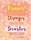 You Are Braver Than You Believe and Stronger Than You Seem and Smarter Than You Think   A  A  Milne   Dotted Journal