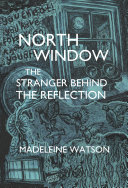 Pdf North Window: The Stranger behind the Reflection Telecharger