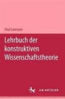 Lehrbuch der konstruktiven Wissenschaftstheorie