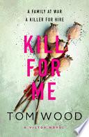 Kill For Me Book