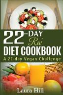 22 Day Rev Diet Cookbook  a 22 Day Vegan Challenge Book