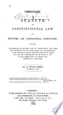 Commentaries on Statute and Constitutional Law and Statutory and Constitutional Construction