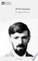 """Delphi Complete Works of D.H. Lawrence (Illustrated)"" by D.H. Lawrence"