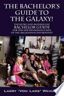 The Bachelor's Guide to the Galaxy!