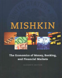 The Economics of Money, Banking and Financial Markets Plus Myeconlab with Pearson Etext -- Access Card Package