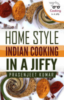 Home Style Indian Cooking In A Jiffy