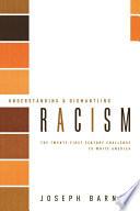 Understanding and Dismantling Racism