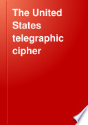 The United States Telegraphic Cipher