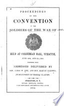 Proceedings Of The Convention Of The Soldiers Of The War Of 1812 Held At Corinthian Hall Syracuse June 20th And 21st 1843 Together With Addresses Delivered By Gen James W Nye And Hon Harvey Baldwin In Support Of Their Claims
