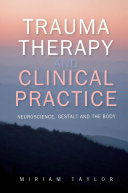 Trauma Therapy And Clinical Practice  Neuroscience  Gestalt And The Body