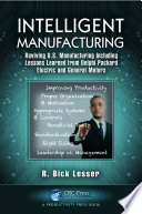 Intelligent Manufacturing  : Reviving U.S. Manufacturing Including Lessons Learned from Delphi Packard Electric and General Motors