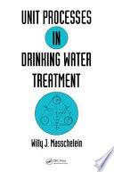 Unit Processes in Drinking Water Treatment