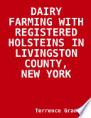 Dairy Farming With Registered Holsteins In Livingston County New York
