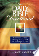 """The Daily Bible® Devotional: A One-Year Journey Through God's Word in Chronological Order"" by F. LaGard Smith"