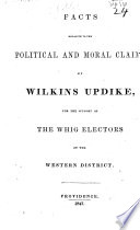 Facts Relative To The Political And Moral Claims Of Wilkins Updike