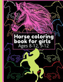 Horse Coloring Book for Girls Ages 8 12  9 12