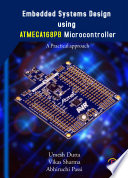 EMBEDDED SYSTEM DESIGN PRACTICAL APPROACH USING ATMEGA 168PB MICROCONTROLLER Book