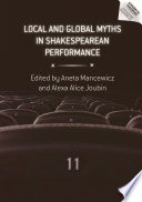 Local and Global Myths in Shakespearean Performance
