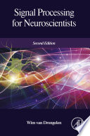 Signal Processing for Neuroscientists Book