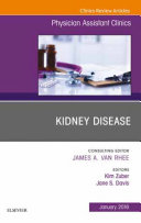Kidney Disease  An Issue of Physician Assistant Clinics  E Book