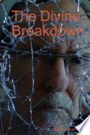 The Divine Breakdown