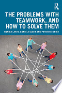 The Problems with Teamwork  and How to Solve Them