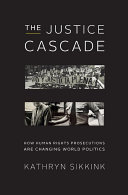 The Justice Cascade: How Human Rights Prosecutions Are Changing World Politics (The Norton Series in World Politics) Pdf/ePub eBook