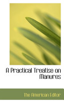 A Practical Treatise On Manures