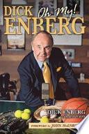 Dick Enberg, Oh My!