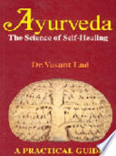 """Ayurveda: The Science of Self-healing: a Practical Guide"" by Vasant Lad"