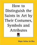 How to Distinguish the Saints in Art by Their Costumes  Symbols And Attributes