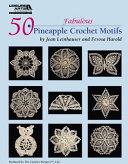 50 Fabulous Pineapple Motifs to Crochet  Leisure Arts  4864