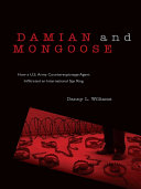 Damian and Mongoose: How a U.S. Army Counterespionage Agent Infiltrated an International Spy Ring