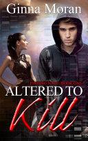 Altered to Kill (Finding Nate Book 1) [Pdf/ePub] eBook